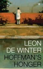 Hoffman's honger ebook by Leon de Winter