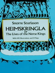 Heimskringla: or, The Lives of the Norse Kings ebook by Snorri Sturluson