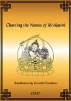 Chanting the Names of Manjushri eBook ebook by FPMT
