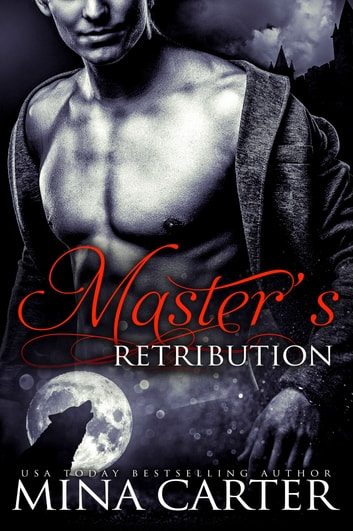 Master's Retribution (BBW Paranormal Werewolf Shapeshifter Romance) ebook by Mina Carter