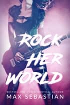 Rock Her World ebook by