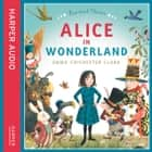 Alice In Wonderland audiobook by Emma Chichester Clark, Lewis Carroll