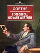 I dolori del giovane Werther ebook by Johann Wolfgang Goethe