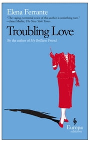 Troubling Love ebook by Elena Ferrante,Ann Goldstein