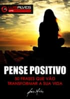 Pense Positivo ebook by Luis Alves