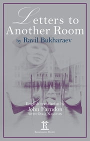 Letters to Another Room ebook by Ravil Bukhraev,John Farndon