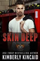 Skin Deep ebook by Kimberly Kincaid