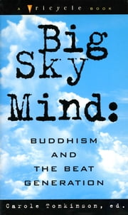 Big Sky Mind - Buddhism and the Beat Generation ebook by Carole Tomkinson