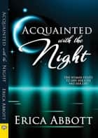 Acquainted With the Night ebook by Erica Abbott