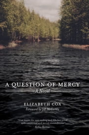 A Question of Mercy - A Novel ebook by Elizabeth Cox,Jill McCorkle