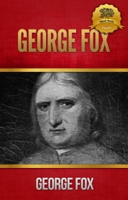 George Fox ebook by George Fox,Wyatt North