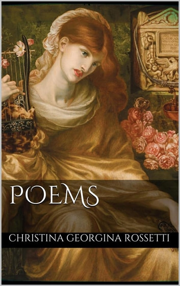 Poems eBook by Christina Georgina Rossetti