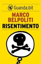 Risentimento eBook by Marco Belpoliti