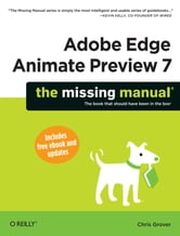 Adobe Edge Animate Preview 7: The Missing Manual ebook by Chris Grover