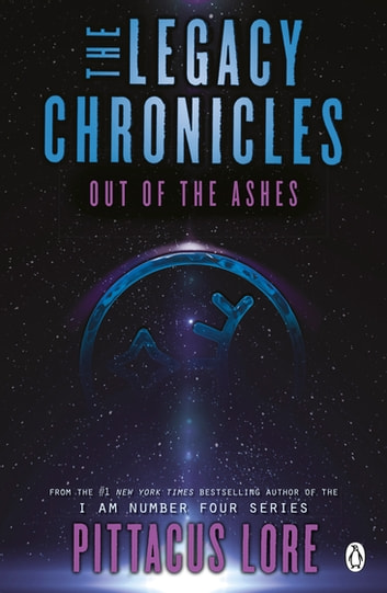 Out of the Ashes - The Legacy Chronicles ebook by Pittacus Lore