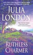 The Ruthless Charmer ebook by Julia London