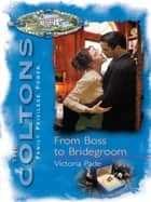 From Boss to Bridegroom (Mills & Boon M&B) ebook by Victoria Pade