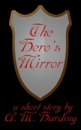 The Hero's Mirror ebook by A. M. Harding