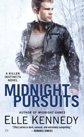 Midnight Pursuits - A Killer Instincts Novel ebook by Elle Kennedy