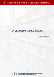 La democracia inesperada ebook by Bernardo Sorj