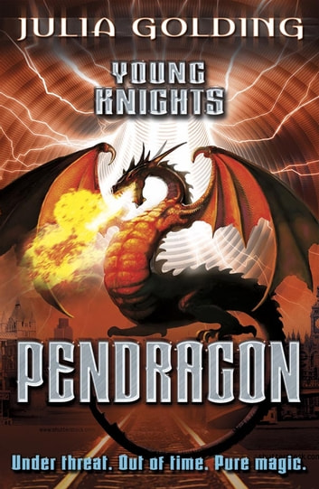 Young Knights: Pendragon ebook by Julia Golding