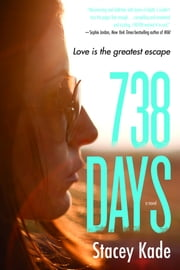 738 Days - A Novel ebook by Stacey Kade
