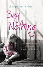Say Nothing ebook by Josephine Duthie