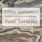 Fêtes Galantes audiobook by Paul Verlaine