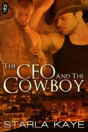 The CEO and the Cowboy ebook by Starla Kaye