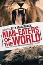 Man-Eaters of the World ebook by Alex MacCormick
