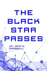 The Black Star Passes ebook by Jr. John W. Campbell