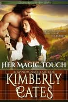 Her Magic Touch (Celtic Rogues, book 2) ebook by Kimberly Cates