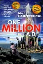 One Million A.D. ebook by Gardner Dozois