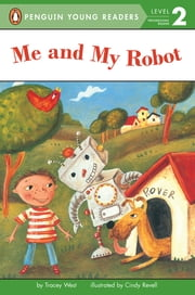 Me and My Robot ebook by Tracey West,Cindy Revell,Karl Jones