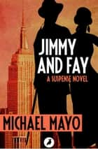 Jimmy and Fay eBook by Michael Mayo
