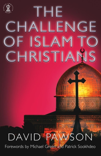 The Challenge of Islam to Christians ebook by David Pawson