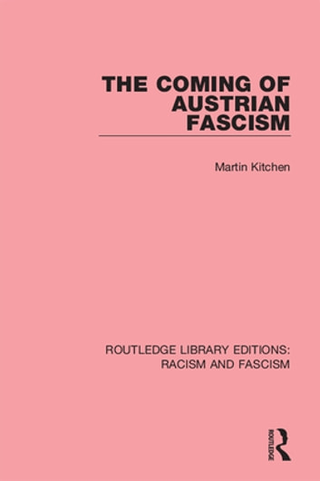The Coming of Austrian Fascism ebook by Martin Kitchen