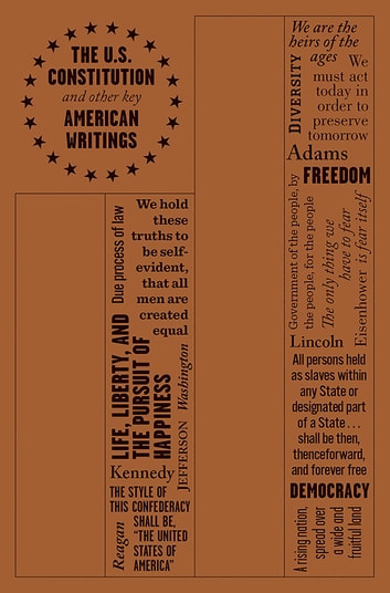 The U.S. Constitution and Other Key American Writings ebook by Founding Fathers
