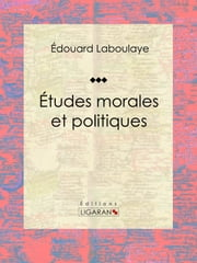 Études morales et politiques ebook by Kobo.Web.Store.Products.Fields.ContributorFieldViewModel