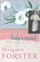 Lady's Maid ebook by Margaret Forster