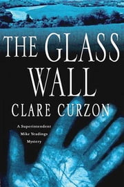 The Glass Wall - A Superintendent Mike Yeadings Mystery ebook by Clare Curzon