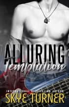 Alluring Temptation - Bayou Stix, #3 電子書 by Skye Turner