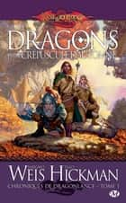 Dragons d'un crépuscule d'automne - Chroniques de Dragonlance, T1 ebook by Margaret Weis, Tracy Hickman
