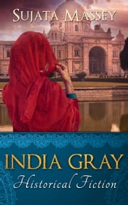 India Gray - Historical Fiction ebook by Sujata Massey
