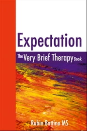 Expectation - The very brief therapy book ebook by Rubin Battino