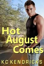 Hot August Comes ebook by