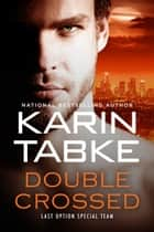 DOUBLE CROSSED ebook by Karin Tabke