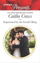 Imprisoned by the Greek's Ring ebook by Caitlin Crews