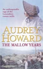 The Mallow Years eBook by Audrey Howard