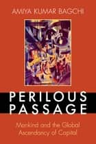 Perilous Passage ebook by Amiya Kumar Bagchi